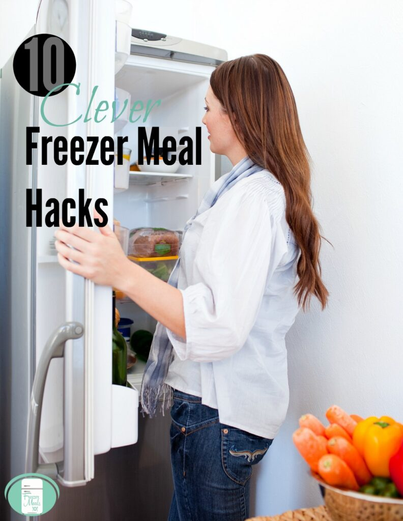 10 Clever Freezer Meal Hacks that will save you time and money