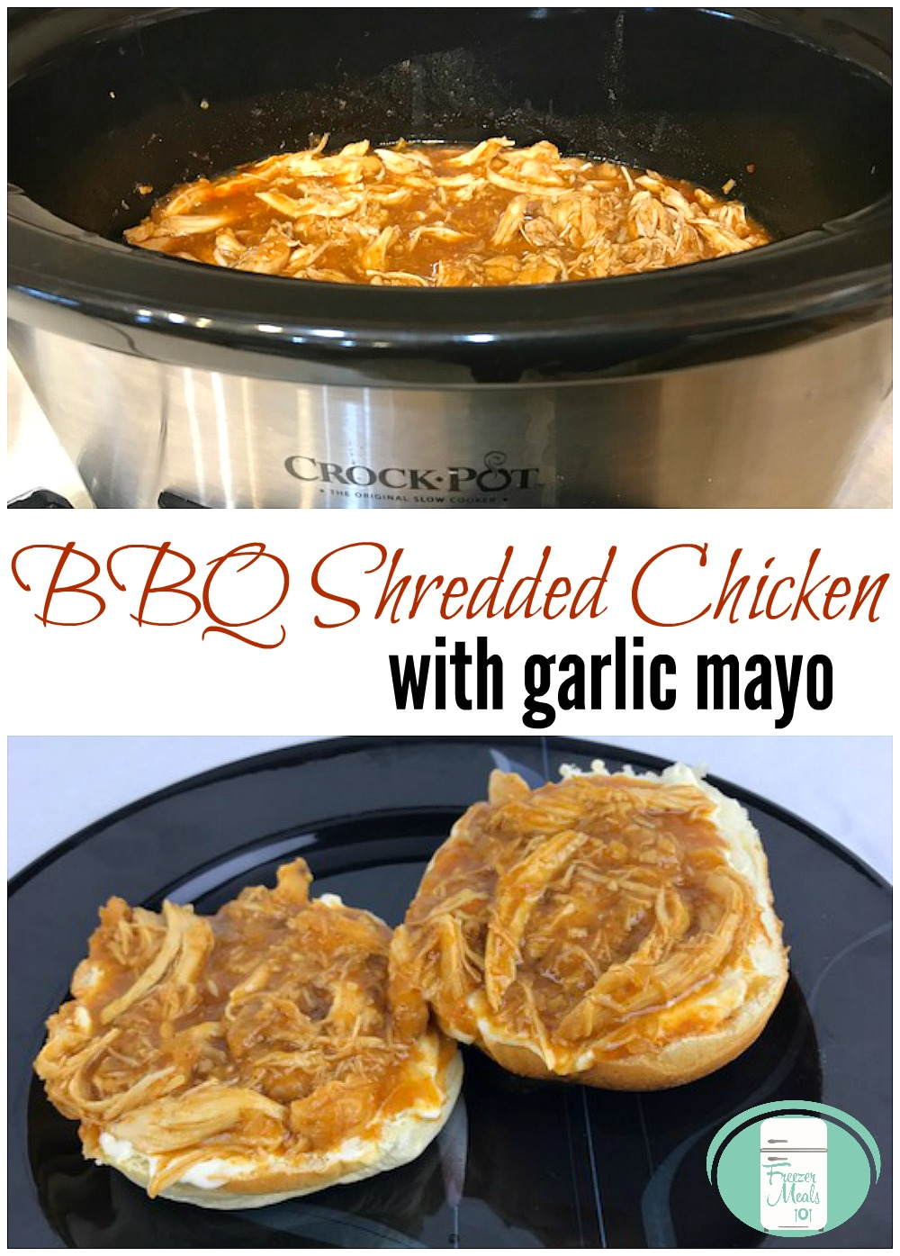 Droolworthy BBQ Shredded Chicken with garlic mayo freezer meal