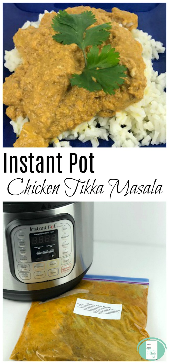 Instant Pot Freezer Meal Chicken Tikka Masala #instantpot #freezermeals101 #freezercooking #instantpotrecipes