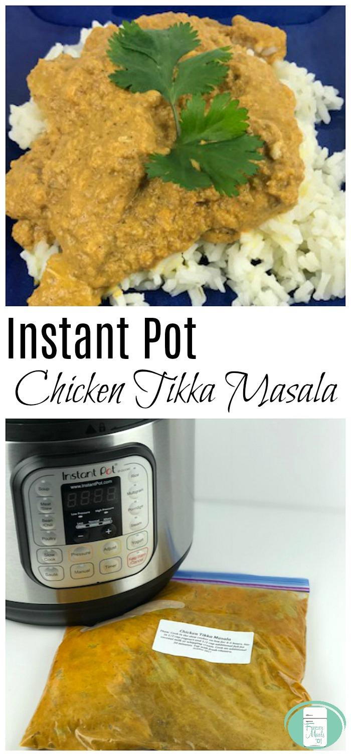 Instant Pot Freezer Meal Chicken Tikka Masala #instantpot #freezermeals101 #freezercooking #instantpotrecipes