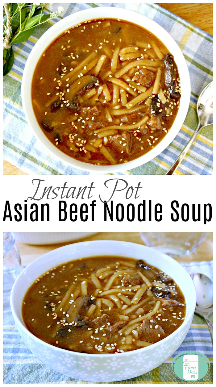 Instant Pot Asian Beef Noodle Soup #instantpotrecipes #instantpot #freezermeals101 #makeaheadsoup #asiannoodlesoup