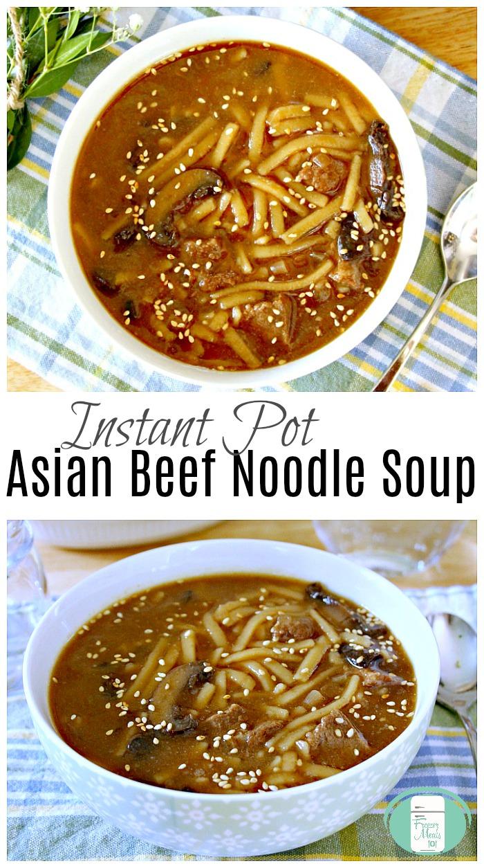Instant Pot Asian Beef Noodle Soup #instantpotrecipes #instantpot #freezermeals101 #makeaheadsoup #asiannoodlesoup