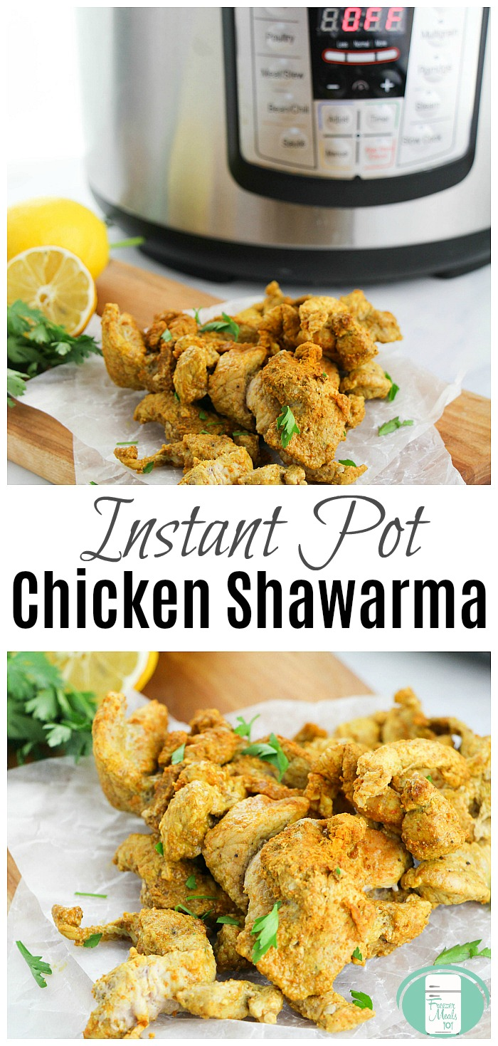 Instant Pot Chicken Shawarma - includes instructions for pork shawarma also and recipe for homemade shawarma seasoning. #freezermeals101 #instantpot #chickenshawarma