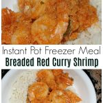 Instant Pot Breaded Red Curry Shrimp Freezer Meal #freezermeals101 #freezercooking #seafoodrecipes #whatsfordinner