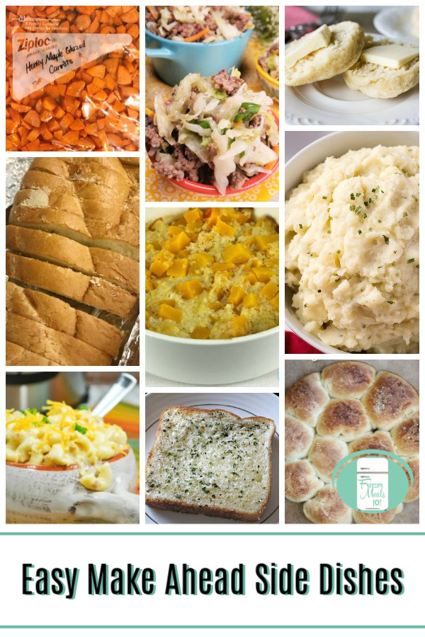 "a collage of garlic bread, carrots, mashed potatoes, buns, and squash with text that read ""Easy Make Ahead Side Dishes"""