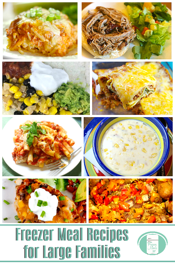 "there are 8 pictures of various meals including soups, casseroles, and meat dishes in bright colours with text that read ""Freezer Meal Recipes for Large Families"""