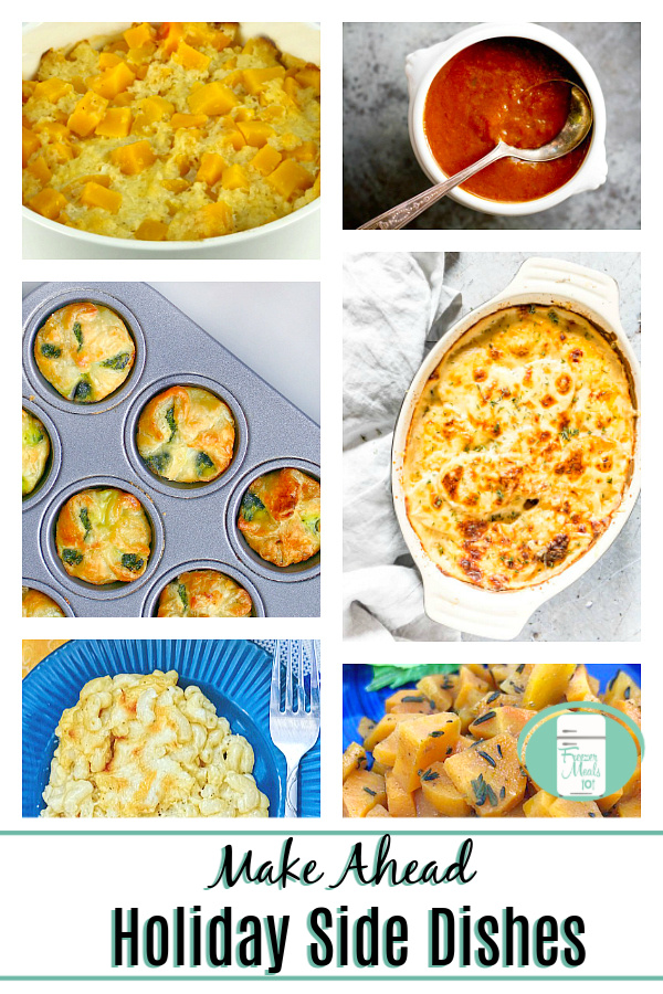 "collage of food dishes with text that reads ""Make Ahead Holiday Side Dishes"""