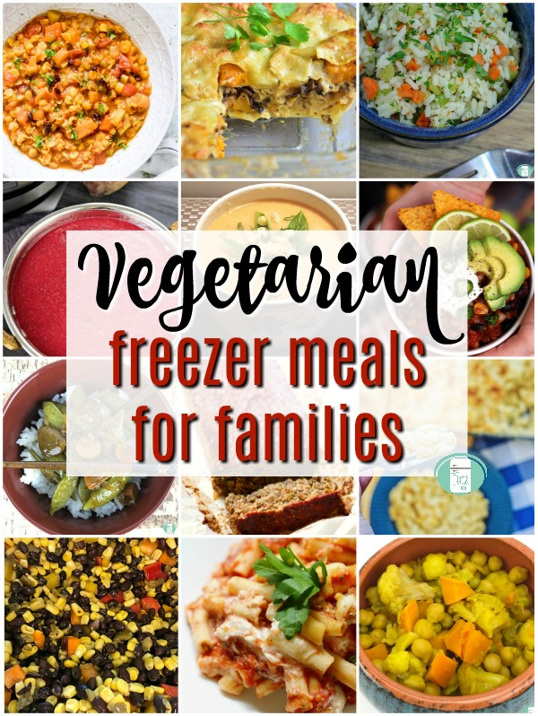 "a collage of twelve photos with text that reads ""Vegetarian Freezer Meals for Families"""