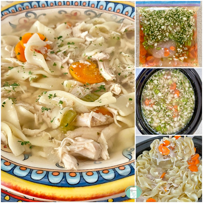 collage of chicken noodle soup in a freezer bag, in the crockpot and in a bowl