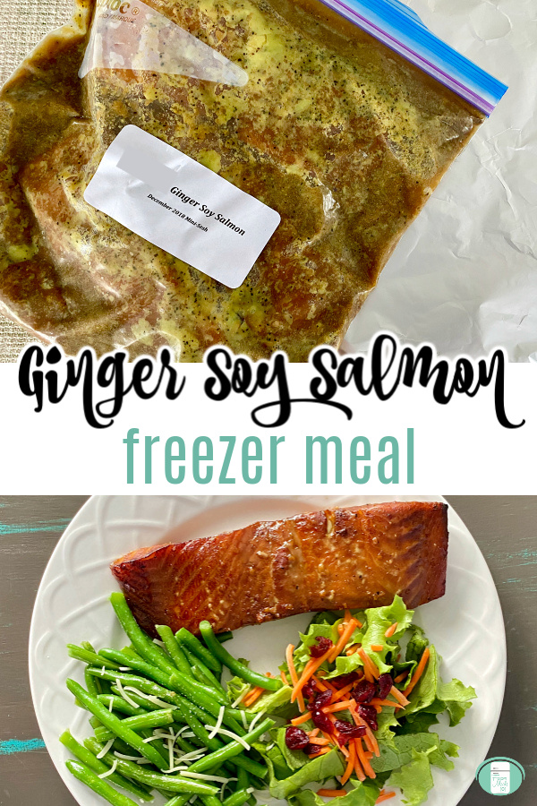 "marinated salmon in freezer bag on top and white plate with cooked salmon, green beans, and salad on bottom with text that reads ""Ginger Soy Salmon freezer meal"""