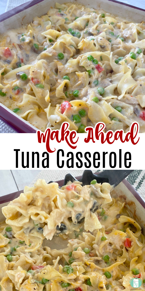 "steaming hot noodles, sauce, green peas in a baking dish. Text reads ""Make Ahead Tuna Casserole"""