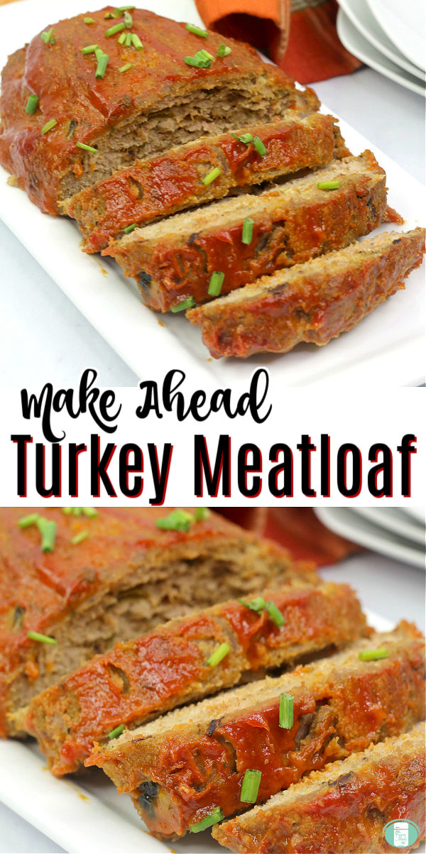 "partially sliced meatloaf sits on a rectangular white plate with text that reads ""make ahead turkey meatloaf"""