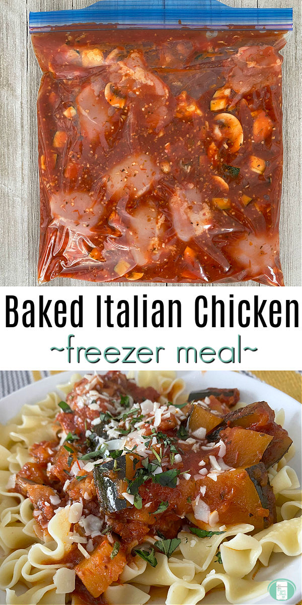 "plastic bag with raw chicken and sauce on top. Pasta on plate with chicken and vegetables on it on bottom. Text reads ""Baked Italian Chicken freezer meal"" #freezermeals101 #chickendinner #bakedItalianchicken #chickenfreezermeal #Italianchicken #makeahead #makeaheadItalian"
