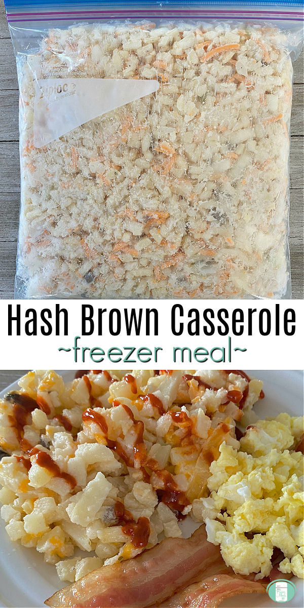 "clear bag filled with cubed hash browns on top image. Cheesy hash browns on white plate topped with ketchup at bottom. Text reads ""Hash Brown Casserole freezer meal"" #freezermeals101 #hashbrowncasserole #freezercasserole #makeahead"