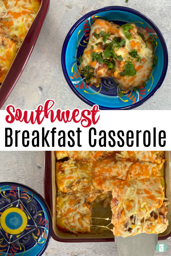 """blue bowl with cheesy square in it. Bottom photo is square being scooped into bowl. Text reads """"Southwest Breakfast Casserole"""""""