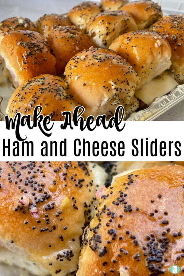 """buns covered in poppy seed dressing. Text reads """"Make Ahead Ham and Cheese Sliders"""""""